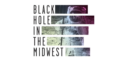 Black Hole In the Midwest